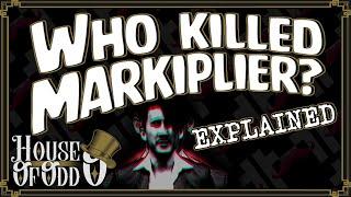 Who Killed Markiplier? EXPLAINED   House of Odd - Ep.1