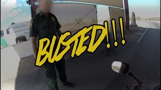 Glamis California - Busted By Border Patrol !!!