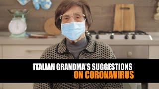 ITALIAN GRANDMA'S SUGGESTIONS ON CORONAVIRUS