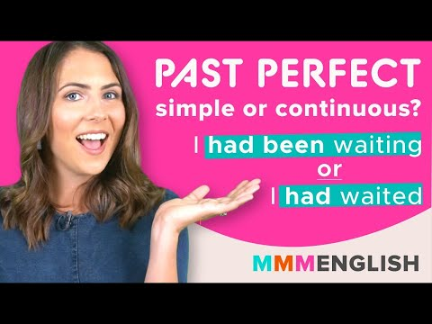 How To Use Past Perfect Tenses   SIMPLE or CONTINUOUS