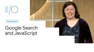 Google Search and JavaScript Sites (Google I/O'19)