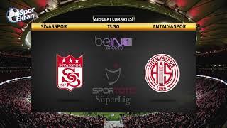 23.02.2019 Sivasspor-Antalyaspor Maçı Hangi Kanalda Saat Kaçta? Bein Sports 1 Canlı İzle