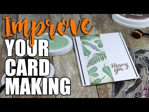 3 Tips To Improve Your Card Making