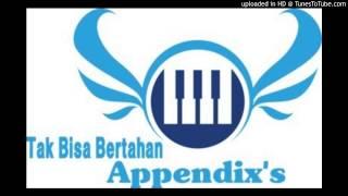 Tak bisa bertahan - Appendixs Band