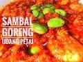 - RECIPE | SAMBAL GORENG UDANG PETAI
