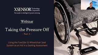 Taking the Pressure Off (Part 3): Using the ForeSite SS as an Aid in a Seating Assessment