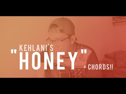 HONEY - Kehlani (Cover) + CHORDS!!