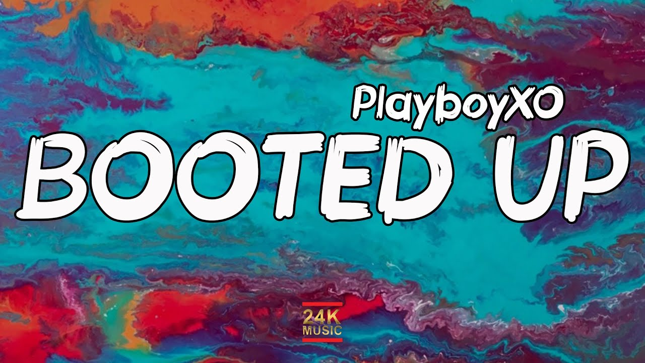 Download PlayboyXO - Booted Up (Lyrics) | you gone let me do my dance i'm booted up [Tiktok Song]