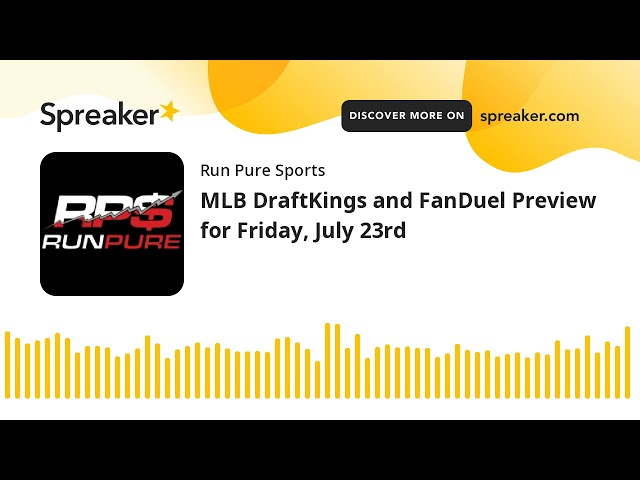 MLB DraftKings and FanDuel Preview for Friday, July 23rd