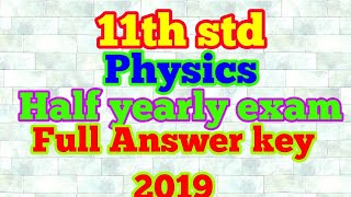 2019-2020 11th Physics half yearly exam answer key || English medium