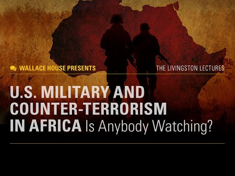 "Wallace House Presents ""U.S. Military and Counter-Terrorism in Africa: Is Anybody Watching?"""