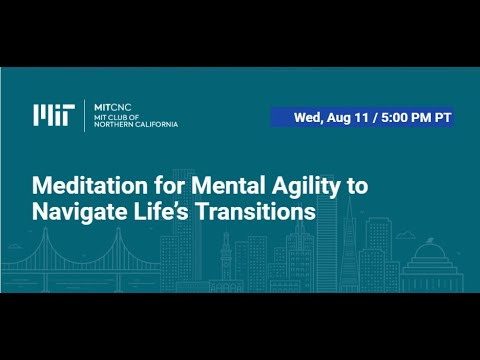 Meditation for Mental Agility to Navigate Life's Transitions
