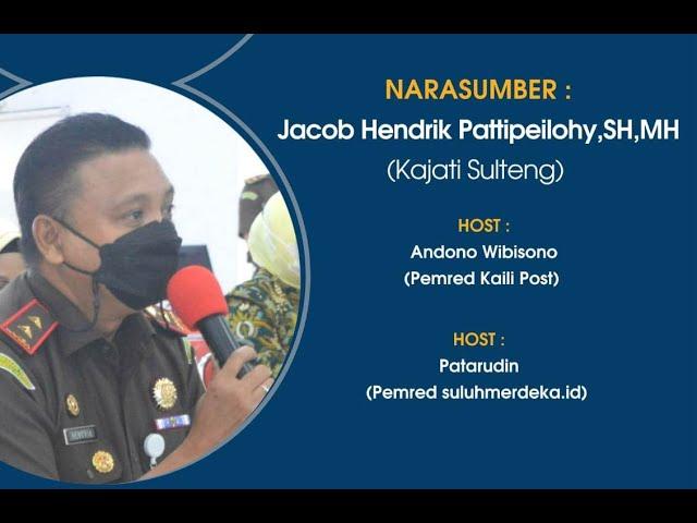 Kajati Sulteng: Menghalangi Investasi, Saya Sikat - Jacob Hendrik Pattipeilohy - Kaili Tv Podcast