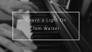 Leave a Light On - Tom Walker [Instrumental + Lyrics]