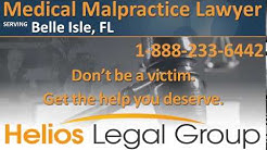Belle Isle Medical Malpractice Lawyer & Attorney, Florida