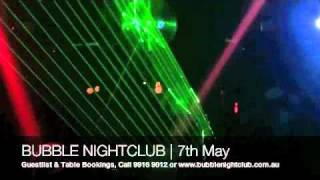 Bubble Nightclub Melbourne - 7th May