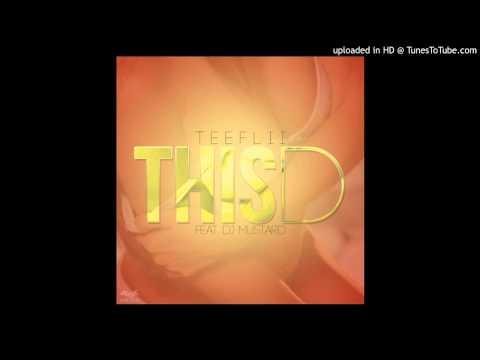 Teeflii - This D (Remix) (Prod. By DJ Mustard) Feat. Jadakiss