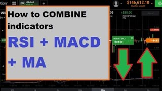How to COMBINE indicators - MA+MACD+RSI - simple trick - new iq option strategy