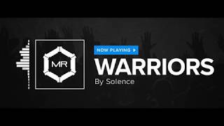 Solence - Warriors [HD]