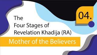 The Four Stages of Revelation - Khadija (RA)#4 | Sr. Fawzia Belal