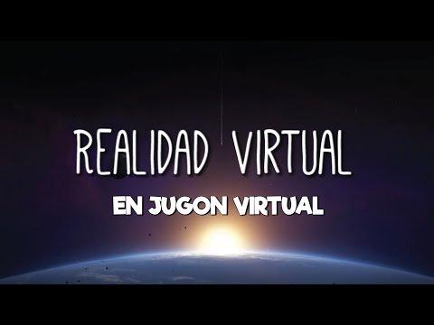 LA REALIDAD VIRTUAL EN JUGON VIRTUAL
