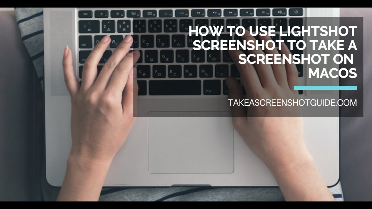 How To Use Lightshot Screenshot To Take A Screenshot On Mac