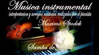MUSICA INSTRUMENTAL DE BRASIL, SAMBA DE ORFEU, BOSSA Y SAMBA EN PIANO Y ARREGLO MUSICAL