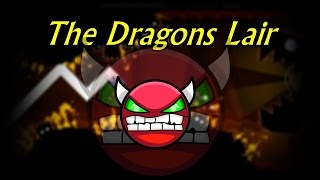 The Dragons Lair by Nasgubb | Geometry Dash [2.0] [Demon]