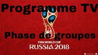 Programme TV de la coupe du monde 2018 ! FR#1 Phase de groupes