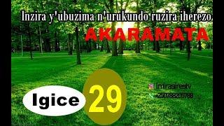 AKARAMATA 29: Inzira y'ubuzima n'urukundo ruzira iherezo.