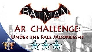Batman Arkham Knight Under the Pale Moonlight (3 STARS)  Predator AR Challenge