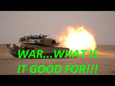 WAR...WHAT IS IT GOOD FOR!!! - World of Tanks part 1