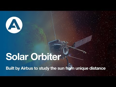 Solar Orbiter - built by Airbus to study the sun from unique distance