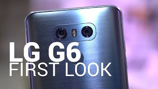 LG G6 First Look and Tour!