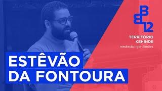 Território Kehinde com Estêvão da Fontoura - Mesa 4 - Vídeo 1/3