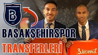 Başakşehirspor'un Yeni Transferleri - 2017-18