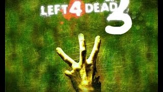 left 4 dead 3 official trailer