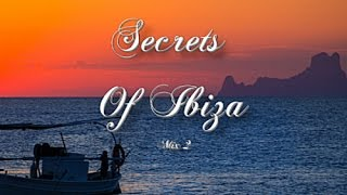 Secrets Of Ibiza - Mix 2 / Beautiful Chill Cafe Sounds 2015 / 2 Hours Musica Del Mar