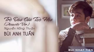 Trò Đùa Của Tạo Hóa (Acoustic Ver.) - Bùi Anh Tuấn
