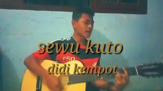Sewu kuto - didi kempot (cover gitar by sadon)