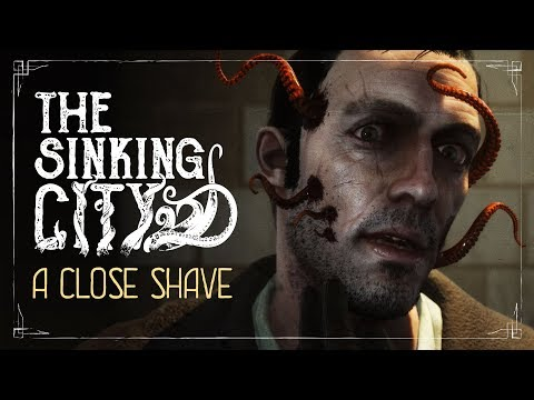 The Sinking City | A Close Shave – Gameplay Trailer