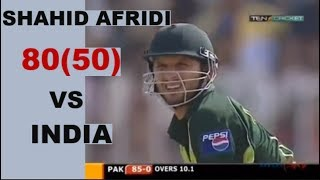 Shahid Afridi 80 off 50 Balls - Pakistan v India
