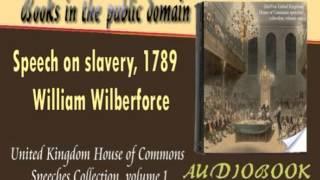 Speech on slavery, 1789 William Wilberforce Audiobook
