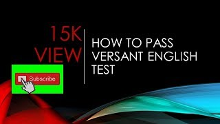 How to pass Versant English Test? 100%Success.