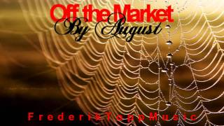 Watch August Off The Market video