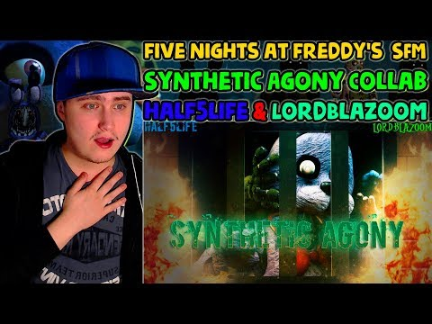 [FNAF SFM] Synthetic Agony Collab (half5life&LordBlazoom)   Reaction