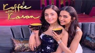 Koffee With Karan Season 6 - Deepika Padukone And Alia Bhatt Together