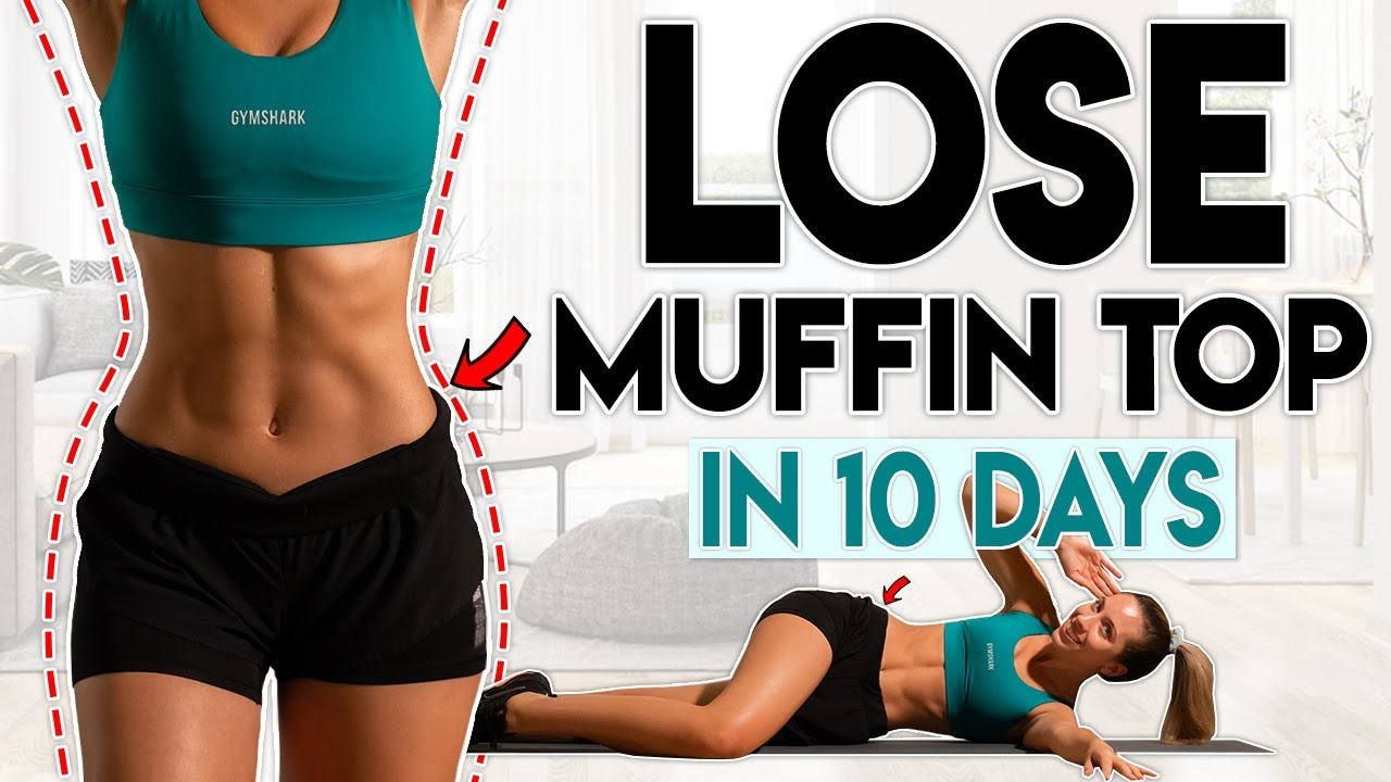 Lose Muffin Top Fat In 10 Days Love Handles 10 Minute Home Workout Youtube