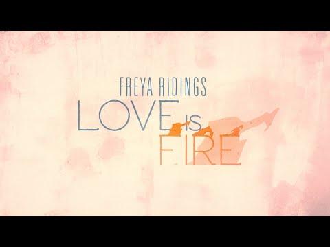Love Is Fire Freya Ridings Letras Mus Br