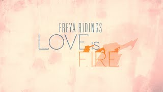 Freya Ridings - Love Is Fire (Official Lyric Video) Video